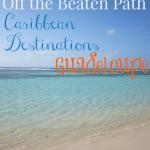 Off the Beaten Path Caribbean Destinations: Guadeloupe #TravelTuesday #TT