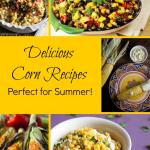 Delicious Corn recipes for Summer