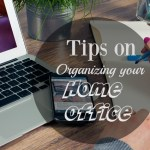 Tips on organizing your home office