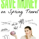 5 Ways to Save Money on Spring Travel