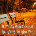 5 Must See Places to Visit in the Fall