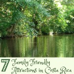 7 Family Friendly Attractions in Costa Rica