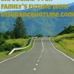 Safeguard your Family's Future with InsuranceHotline.com