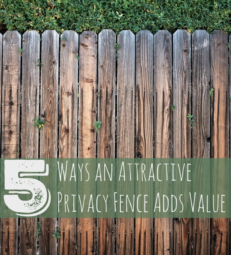 Ways an Attractive Privacy Fence Adds Value