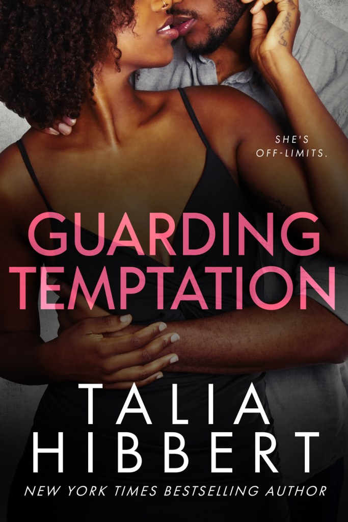 A Black man with a short beard stands behind a Black woman with curly hair, their faces turned toward each other and his arm around her waist. The title GUARDING TEMPTATION is in pink caps over her chest, and beneath that is the name of New York Times bestselling author Talia Hibbert.