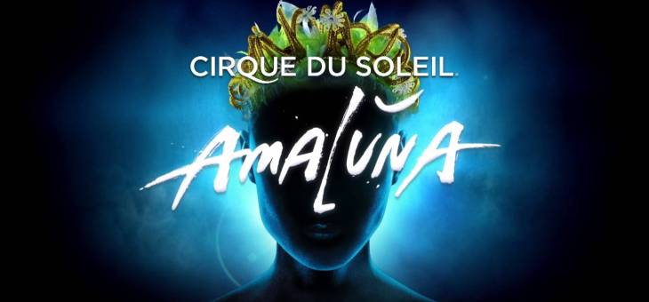 Win Tickets To Cirque Du Soleil Amaluna on 11/5!