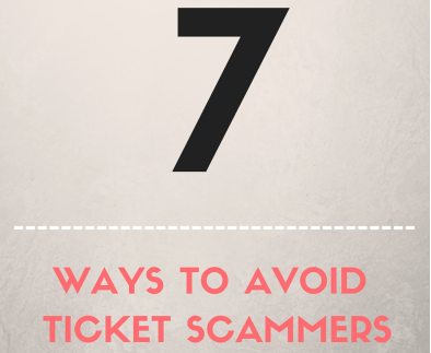 7 Ways To Avoid Ticket Scammers
