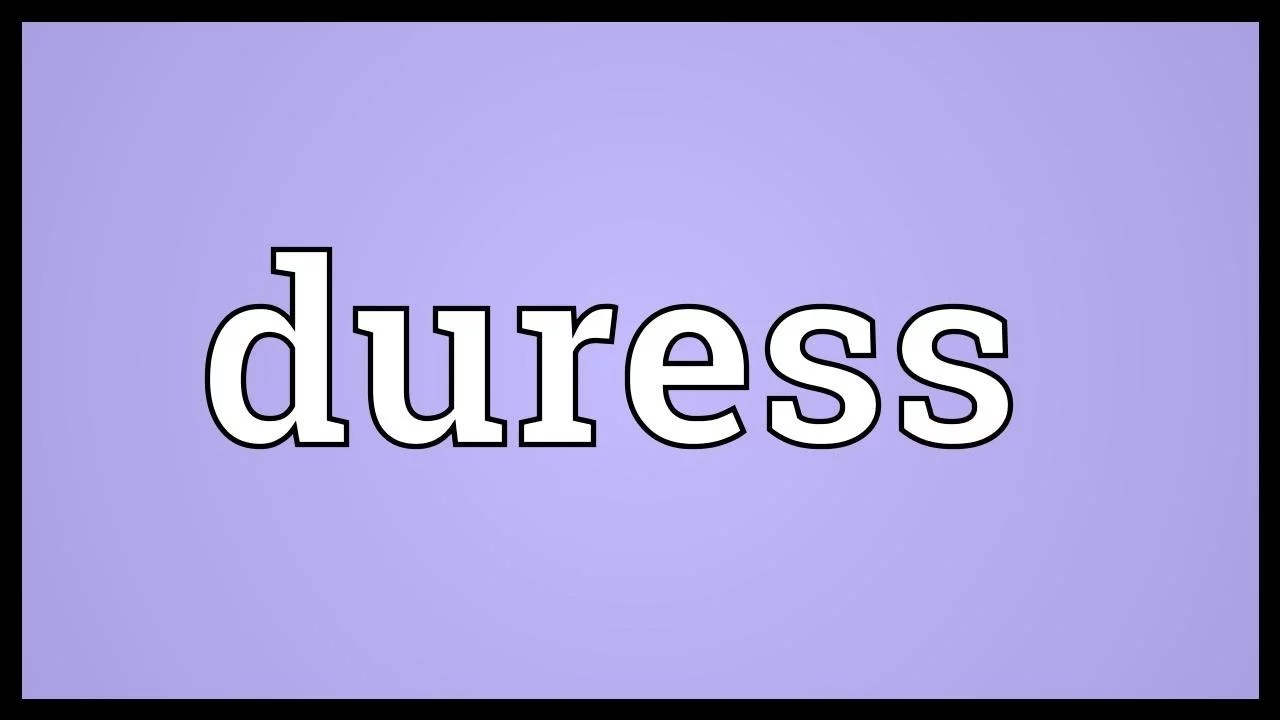 What is Duress?