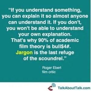 jargon quote roger ebert talk about talk