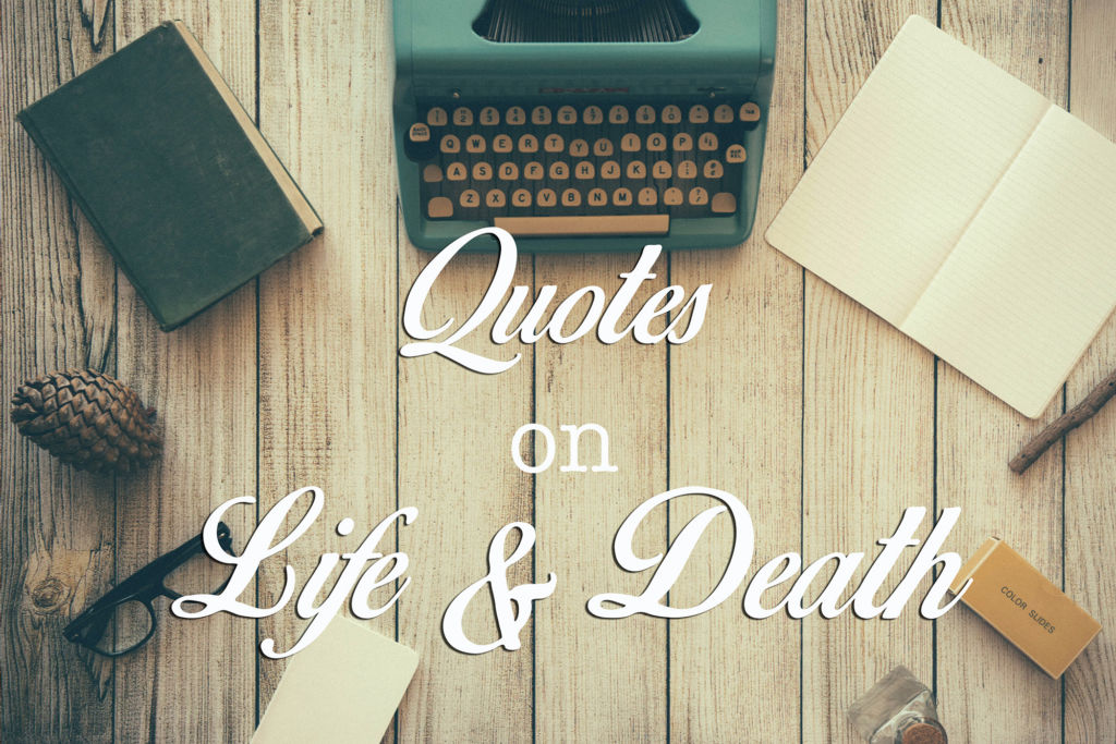 Most Inspirational Quotes on Life and Death   TalkDeath