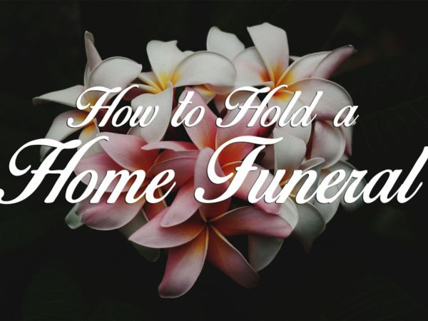 how to hold a home funeral