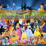 10 Inspirational Disney Songs