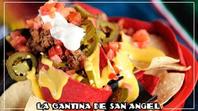 La Cantina de San Angel Nachos