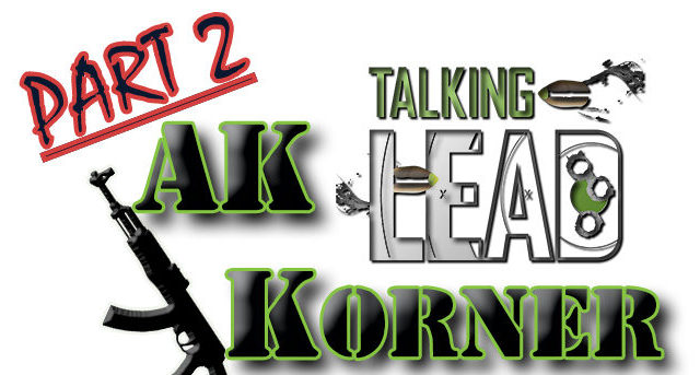 tlp 258 the ak korner part 2 ak 47 parts components talking lead