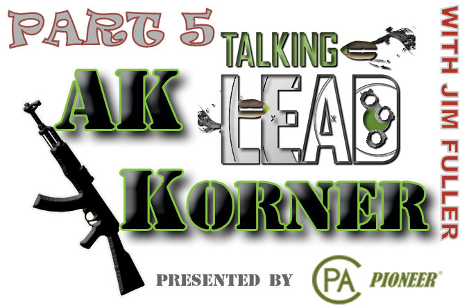 TLP 272 - THE AK KORNER Part 5: Jim Fuller Rifle Dynamics