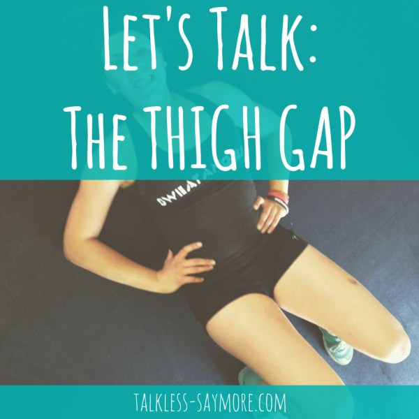 Let's Talk: The Thigh Gap