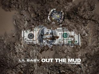 Lil Baby Ft. Future _ Out The Mud