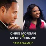 Xhris Morgan ft. Mercy Chinwo _ Amanamo