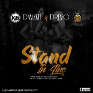 Damzkit Ft. Dremo _ Stand In Line
