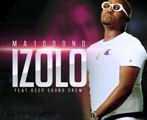 Ma1000ND Ft. Deep Sound Crew _ Izolo