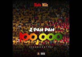 Shatta Wale _ Pah Pah (100,000)