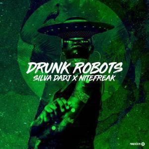 Silva DaDj x Nitefreak _ Drunk Robots (Original Mix)