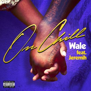 Wale Ft. Jeremih _ On Chill