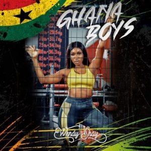Wendy Shay _ Ghana Boys