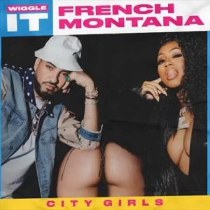 French Montana Ft. City Girls _ Wiggle It