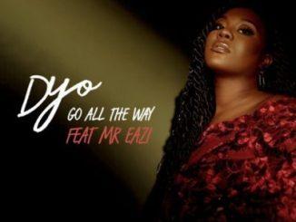 Dyo ft. Mr Eazi _ Go All The Way