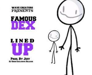 Famous Dex _ Lined Up