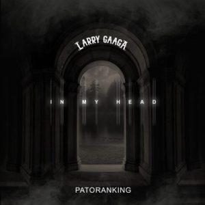 Larry Gaaga ft. Patoranking - In My Head