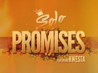 Solo ft. Kwesta - Promises Mp3
