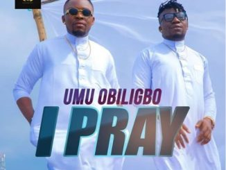 Umu Obiligbo - I Pray