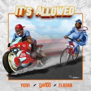 Yovi ft. Davido & Zlatan _ It's Allowed