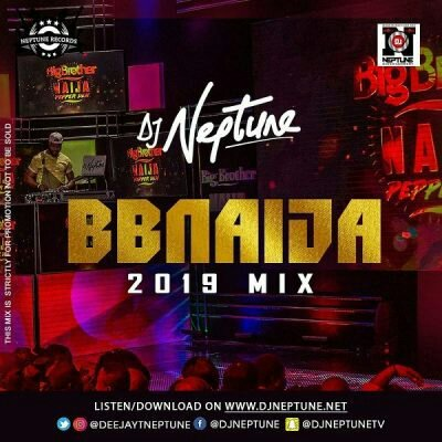 DJ Neptune _ BBNaija 2019 Party Mix