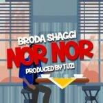 [Video] Broda Shaggi _ Nor Nor