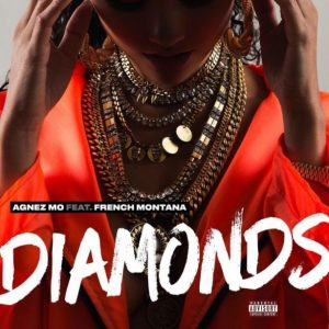 Agnez No Ft. French Montana - Diamonds