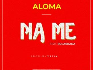 Aloma Ft. Sugarbana - Na Me mp3