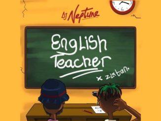 DJ Neptune Ft. Zlatan - English Teacher