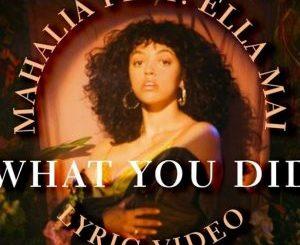 Mahalia Ft. Ella Mai - What You Did