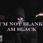 Medikal - I'm not blank I'm black