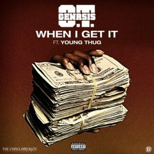 O.T. Genasis ft Young Thug - When I Get It
