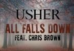 Usher Ft. Chris Brown - All Falls Down