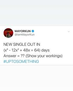 """Mayorkun's new single """"Up To Something"""" to be dropped on Friday"""