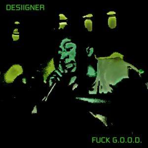Desiigner - Fuck G.O.O.D