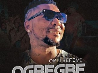 Oritse Femi - Ogbegbe