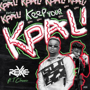 Rexxie Ft. T-Classic - Keep Your Kpali