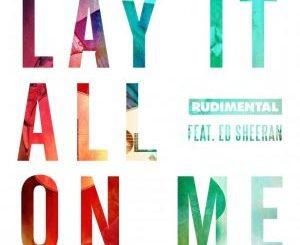 rudimental ft. Ed Sheeran - Lay It All On Me