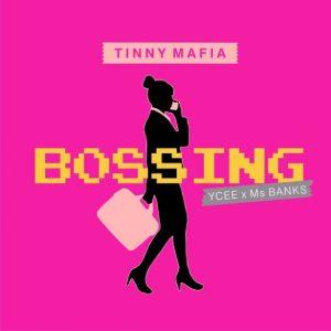 Tinny Mafia Ft. Ycee, Ms Banks - Bossing